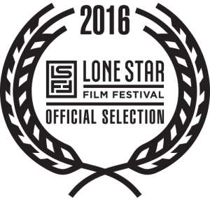 Official Selection: Lone Star Film Festival 2016